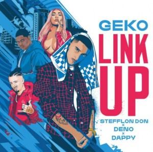 Stefflon Don - Link Up Ft. Geko, Dappy & Deno